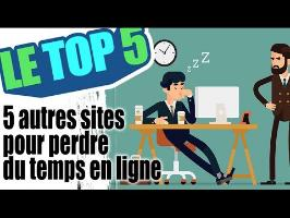 Le top 5 des sites pour perdre son temps #2