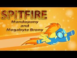 [PMV] Spitfire - Mandopony and Megabyte Brony