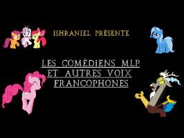 Les Comédiens MLP et autres voix - partie 1