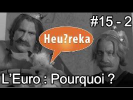 L'Euro : pourquoi ? - Heu?reka #15 - 2