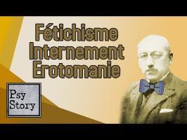 Fétichisme, internement, érotomanie - PSYSTORY #5