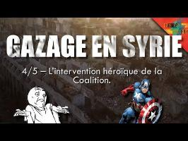 [Gazage en Syrie 4/5] – L'intervention héroïque de la Coalition.