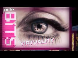 Virtuality - BiTS - S03E12 - ARTE