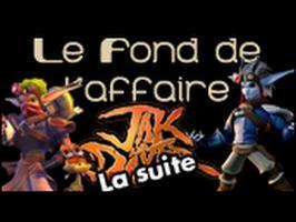 Le Fond De L'Affaire - Jak and Daxter - Jak & Daxter, la suite