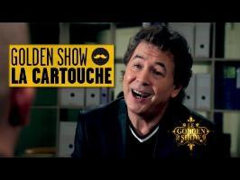 GOLDEN SHOW - La Cartouche