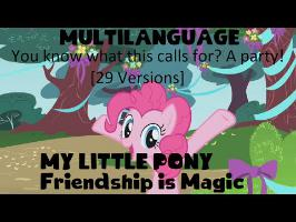 [Multilanguage] My Little Pony | You Know What This Calls For? A Party! (29 Versions) [HD]
