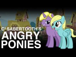 [MLP PARODY] - ANGRY PONIES