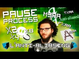PAUSE PROCESS #11 L'anti-aliasing