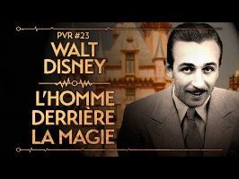 PVR #23 : WALT DISNEY - L'HOMME DERRIÈRE LA MAGIE