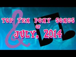 Top 10 Pony Songs of July 2014 - Community Voted