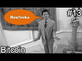Bitcoin - Heu?reka #13