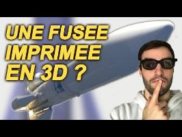 UNE FUSÉE IMPRIMÉE EN 3D ?! Vrai ou Faux #24