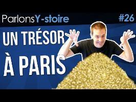Un trésor à Paris - Parlons Y-stoire #26