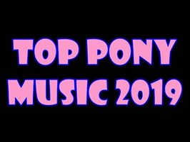 TOP 10 PONY SONGS of JULY 2019 - COMMUNITY VOTED