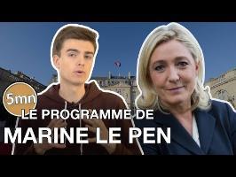LE PROGRAMME DE MARINE LE PEN - 5 minutes pour décrypter