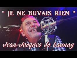 Jean-Jacques de Launay - JE NE BUVAIS RIEN - Parodie de JE L'AIME A MOURIR