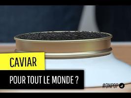 Le caviar, accessible à tous ?