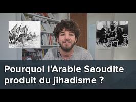 Pourquoi l'Arabie Saoudite produit du jihadisme ? Les clés pour tout comprendre - Blabla #15