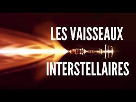 Les Vaisseaux Interstellaires | Voyage vers Proxima b #2