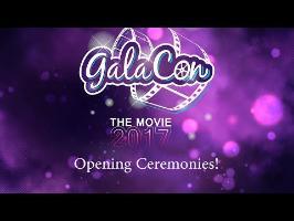 GalaCon 2017 - Opening Ceremonies (4k UHD)