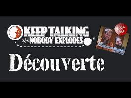 Découverte - Keep Talking and Nobody Explodes ! Les désamorçeurs !