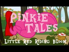 Pinkie Tales: Little Red Riding Bloom