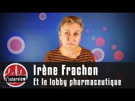 Interview #1 : Irène Frachon et le lobby pharmaceutique