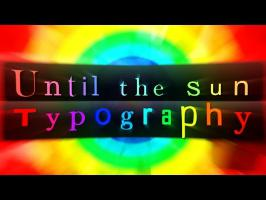 Until The Sun - Typography Animation