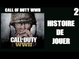 Histoire de Jouer - Call Of Duty WWII #2 | Narration, croix gammées et Libération de Paris