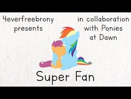 4everfreebrony - Super Fan [PMV by JackDC93]