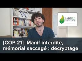 [COP 21] Manif interdite, mémorial saccagé : décryptage d'une manipulation politique