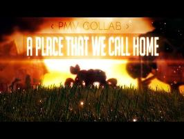 [PMV Collab] - A Place That We Call Home!