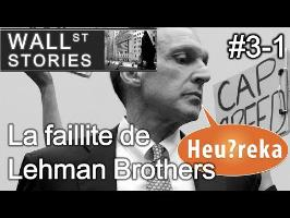 La faillite de Lehman Brothers (1/2) - Wall Street Stories #3 - Heu?reka