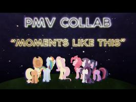 Moments Like This | PMV Collab