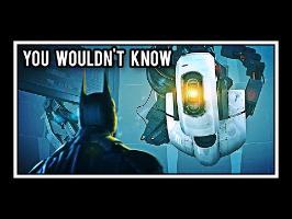 [♪] Portal - You Wouldn't Know [ft. Ellen McLain]