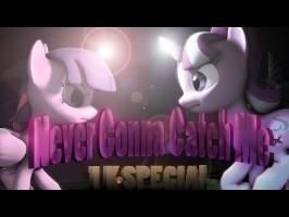 SFM-PMV -- Never Gonna Catch Me