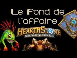 Le Fond De L'Affaire - Hearthstone