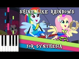 Shine like Rainbows - MLP:EQG - Synthesia [Piano Cover]