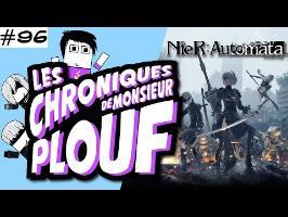 Nier Automata - Chroniques de Monsieur Plouf #96