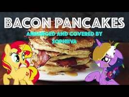 BACON PANCAKES - MLP Song