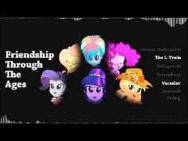 Friendship Through The Ages feat. The L-Train, FritzyBeat, Evdog, CxDr, Itchigotchi and EnsionD