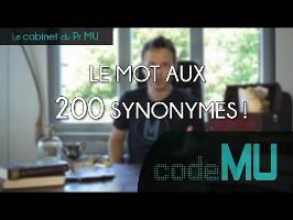 Le Cabinet du Pr MU #1 - Le mot aux 200 synonymes et plus