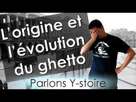 L'origine et l'évolution du ghetto - Parlons Y-stoire #16