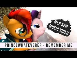 PrinceWhateverer - Remember Me MLP Music Video [Starlight & Sunburst SFM]
