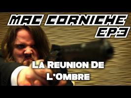 Mac Corniche - Ep 3 - La Réunion De L'Ombre