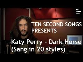 Katy Perry - Dark Horse (Sang in 20 Styles) Ten Second Songs