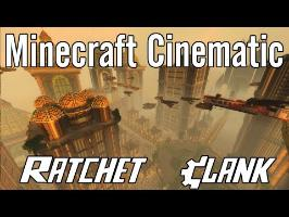 Minecraft Cinematic - Ratchet & Clank [ThaekCorp]