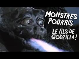 LE FILS DE GODZILLA - Monstres Pourris 11/11