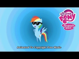 My Little Pony Animated To Copyright Free Music - CSP