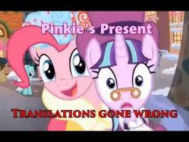 Pinkie's Present - Translations gone wrong
